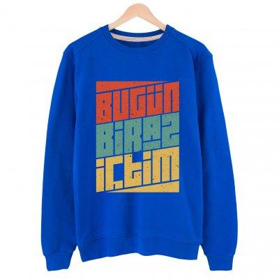 Bugün Biraz İçtim 1 Basic Sweatshirt