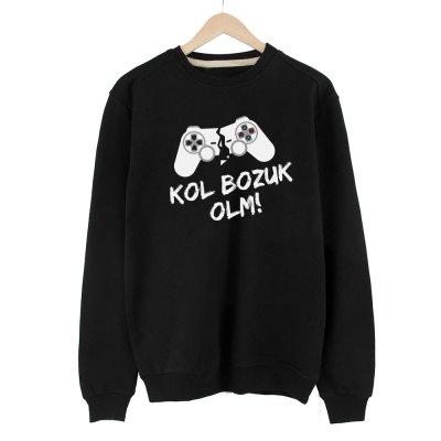 Kol Bozuk Olm! Sweatshirt