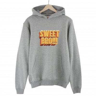 Sweet Bro!!! Hoodie Sweatshirt
